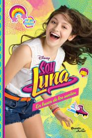 Soy Luna 4. En busca de los sueños