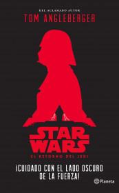 Star Wars. ¡Cuidado con el lado oscuro de la Fuerza!