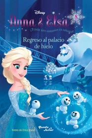 Anna & Elsa. Regreso al palacio de hielo