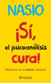 ¡Sí, el psicoanalisis cura!