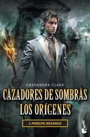 Cazadores de sombras Los orígenes 2. Príncipe mecánico.