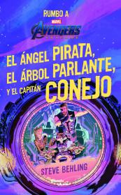 Avengers. Endgame. El ángel pirata, el árbol parlante y el capitán conejo