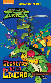El ascenso de las Tortugas Ninja. Secretos de la ciudad