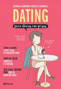 Dating para chicas con prisas (Edición mexicana)