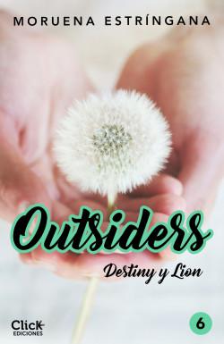 Outsiders 6. Destiny y Lion