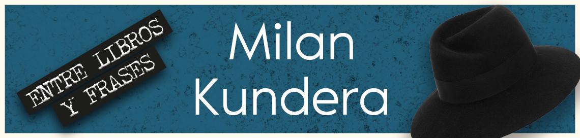 1513_1_Libros_Milan_Kundera_1140X272.jpg